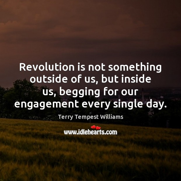 Revolution is not something outside of us, but inside us, begging for Engagement Quotes Image