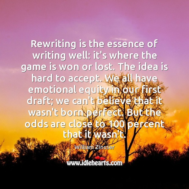 Image, Rewriting is the essence of writing well: it's where the game is