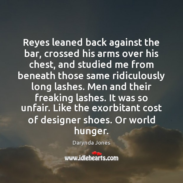 Reyes leaned back against the bar, crossed his arms over his chest, Darynda Jones Picture Quote