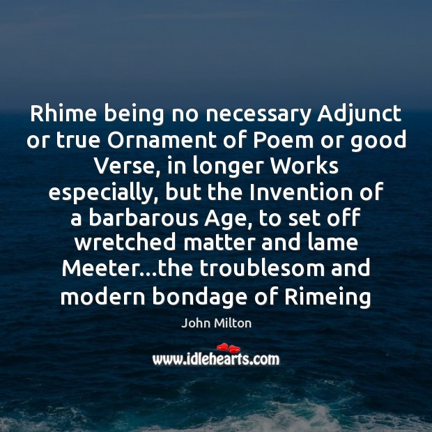 Image, Rhime being no necessary Adjunct or true Ornament of Poem or good
