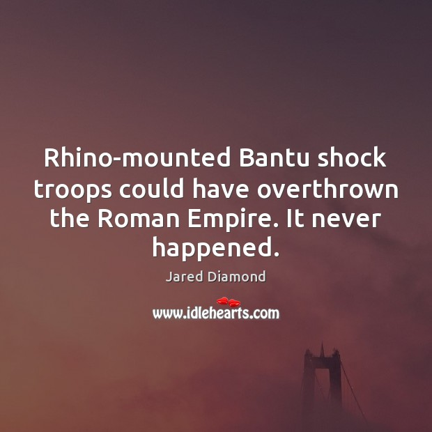 Rhino-mounted Bantu shock troops could have overthrown the Roman Empire. It never Image