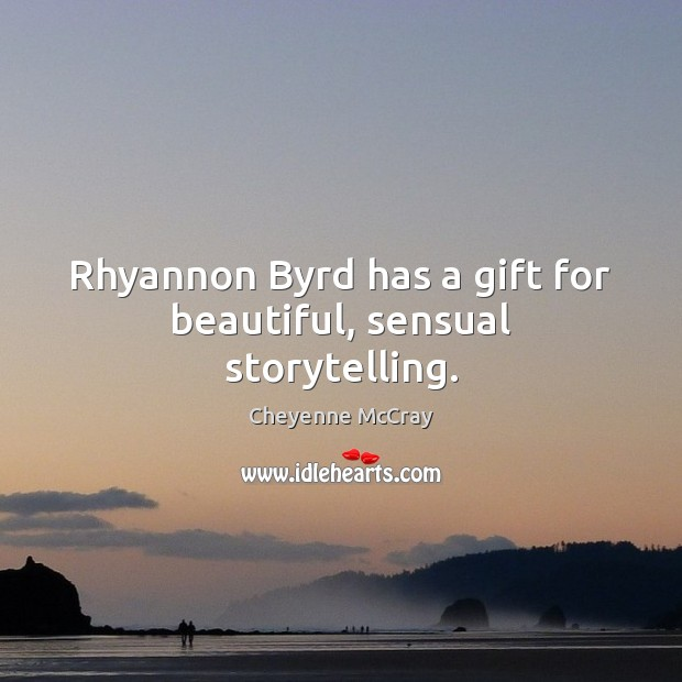 Image, Rhyannon Byrd has a gift for beautiful, sensual storytelling.