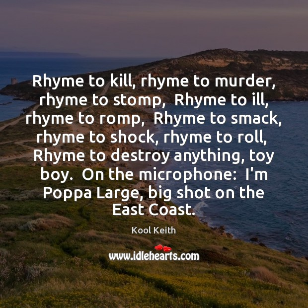 Image, Rhyme to kill, rhyme to murder, rhyme to stomp,  Rhyme to ill,