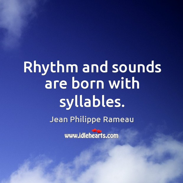Rhythm and sounds are born with syllables. Image