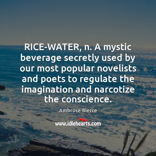 Image, RICE-WATER, n. A mystic beverage secretly used by our most popular novelists