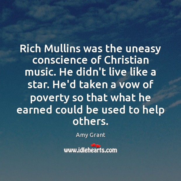 Image, Rich Mullins was the uneasy conscience of Christian music. He didn't live