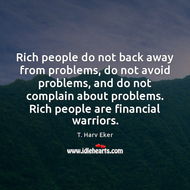 Rich people do not back away from problems, do not avoid problems, Image
