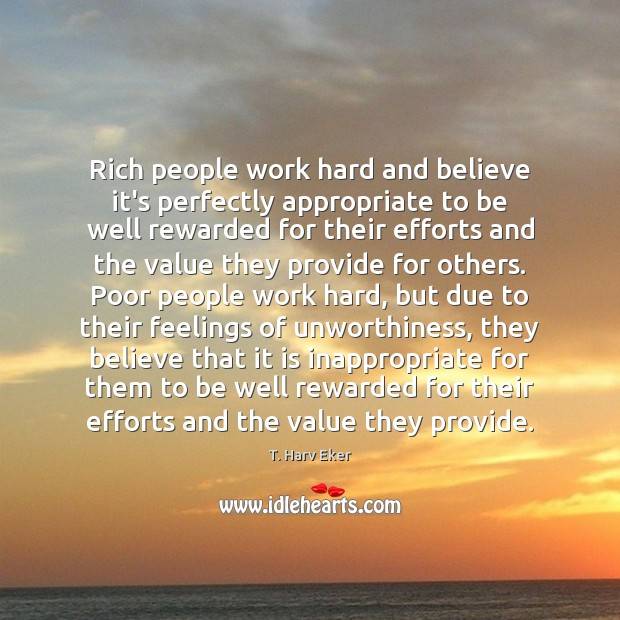 Rich people work hard and believe it's perfectly appropriate to be well Image
