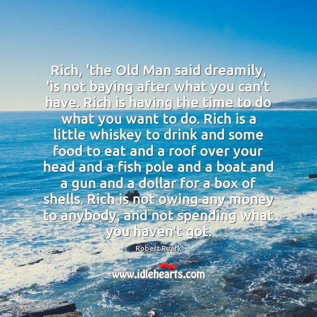 Image, Rich, 'the Old Man said dreamily, 'is not baying after what you