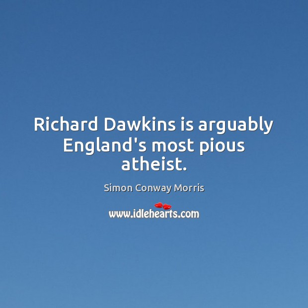 Image, Richard Dawkins is arguably England's most pious atheist.