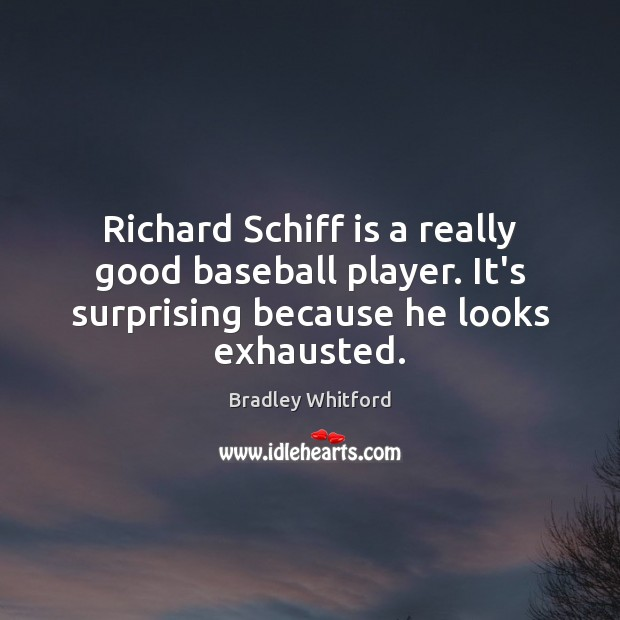 Image, Richard Schiff is a really good baseball player. It's surprising because he