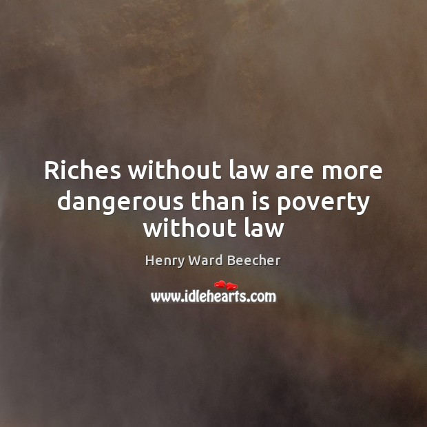 Image, Riches without law are more dangerous than is poverty without law