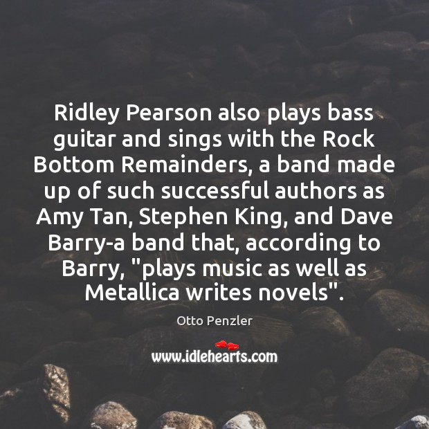 Image, Ridley Pearson also plays bass guitar and sings with the Rock Bottom