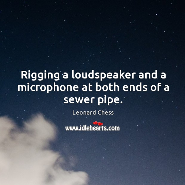 Picture Quote by Leonard Chess