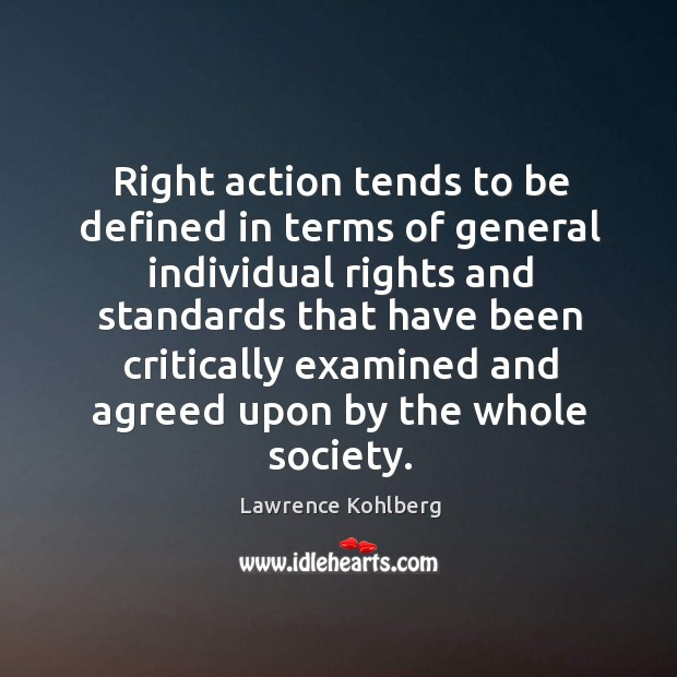 Right action tends to be defined in terms of general individual rights and standards that Image