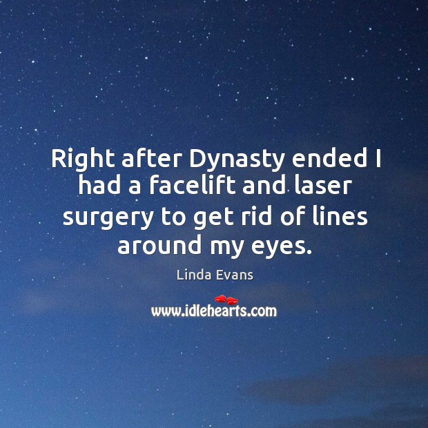 Image, Right after dynasty ended I had a facelift and laser surgery to get rid of lines around my eyes.