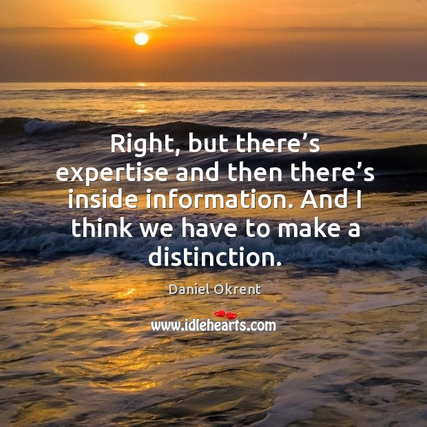 Right, but there's expertise and then there's inside information. Image