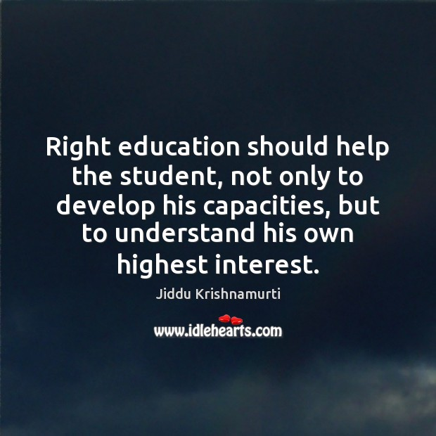Right education should help the student, not only to develop his capacities, Image