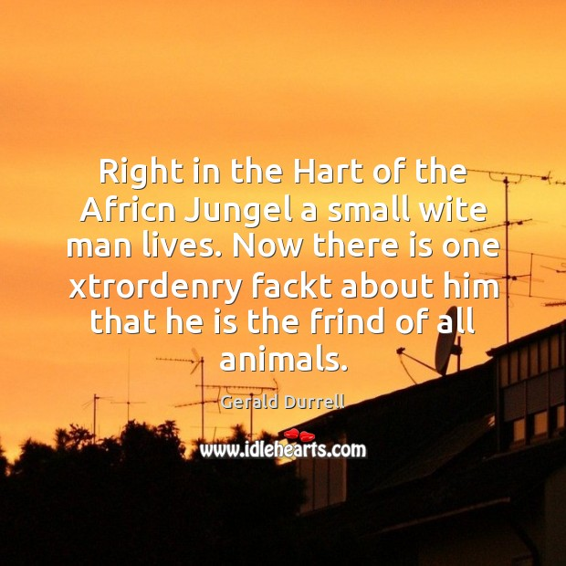 Image, Right in the Hart of the Africn Jungel a small wite man