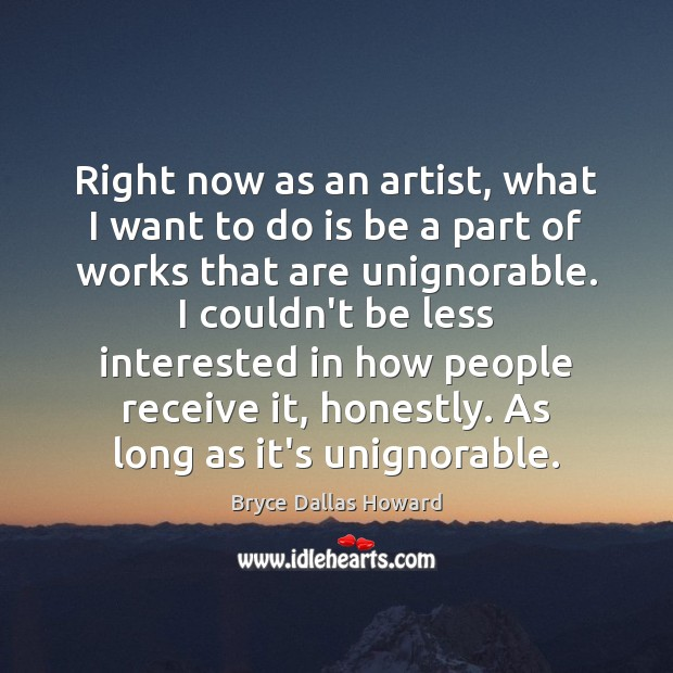 Right now as an artist, what I want to do is be Image