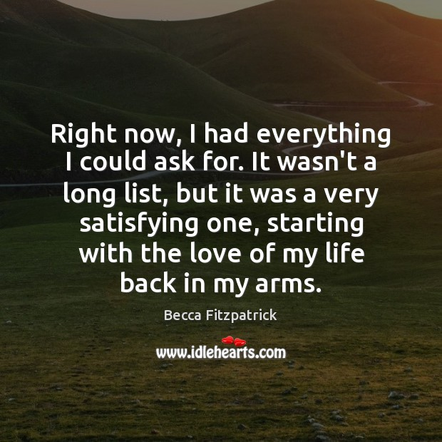 Right now, I had everything I could ask for. It wasn't a Image