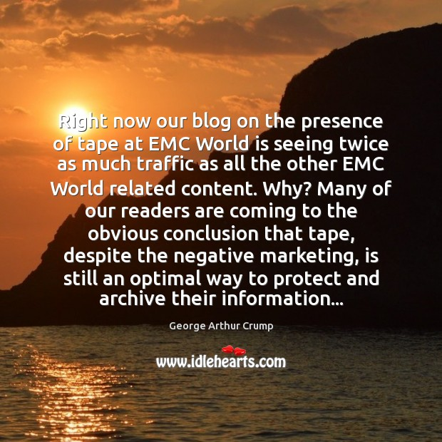 Image, Right now our blog on the presence of tape at EMC World