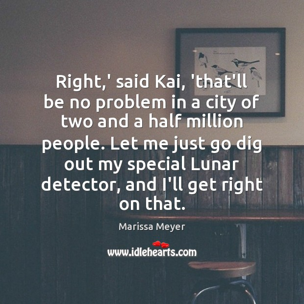 Right,' said Kai, 'that'll be no problem in a city of Image