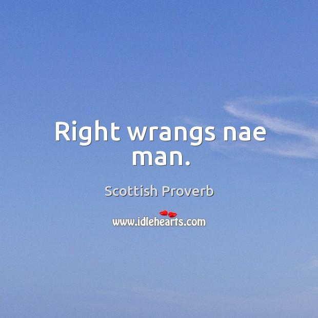 Image, Right wrangs nae man.