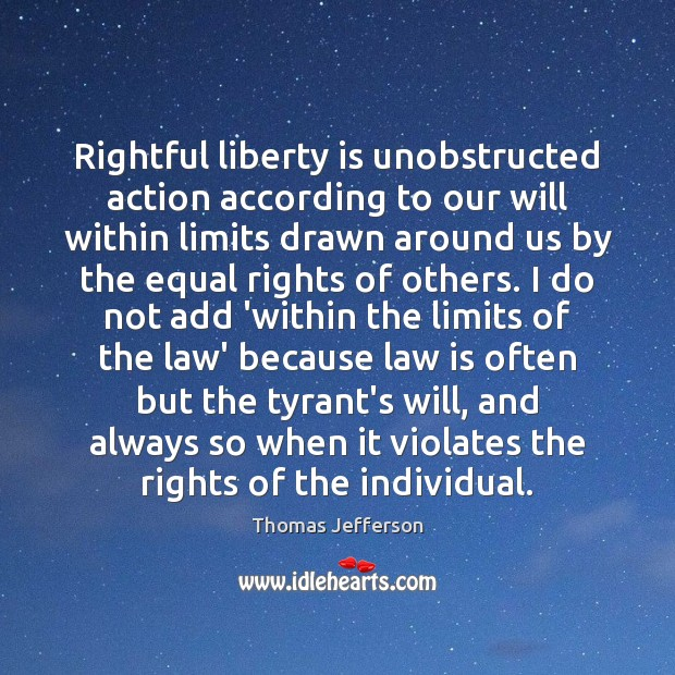 Image, Rightful liberty is unobstructed action according to our will within limits drawn