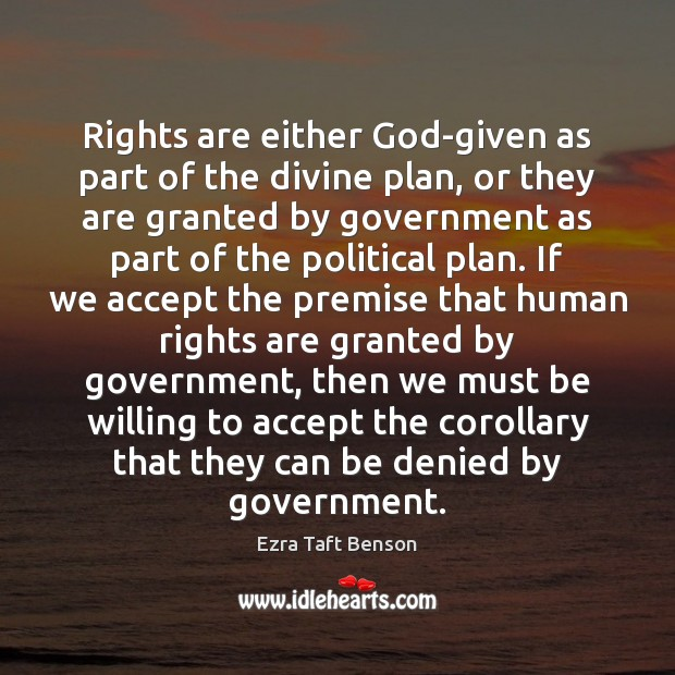 Image, Rights are either God-given as part of the divine plan, or they