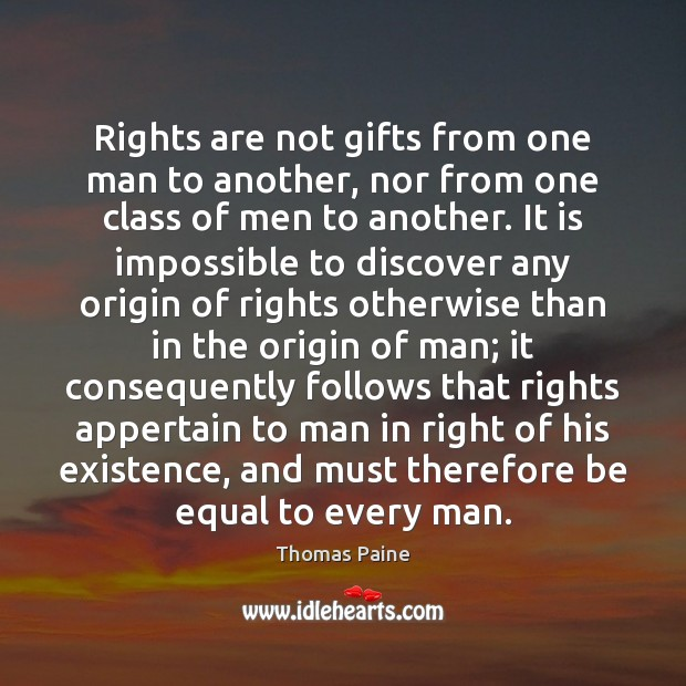 Image, Rights are not gifts from one man to another, nor from one
