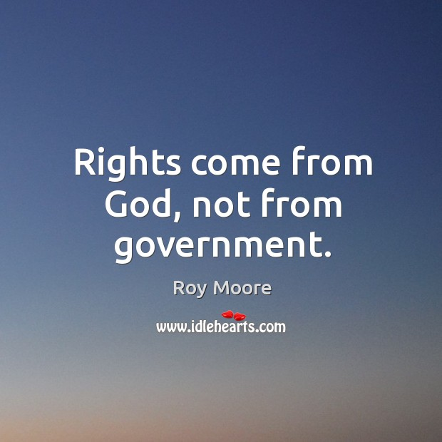 Rights come from God, not from government. Image