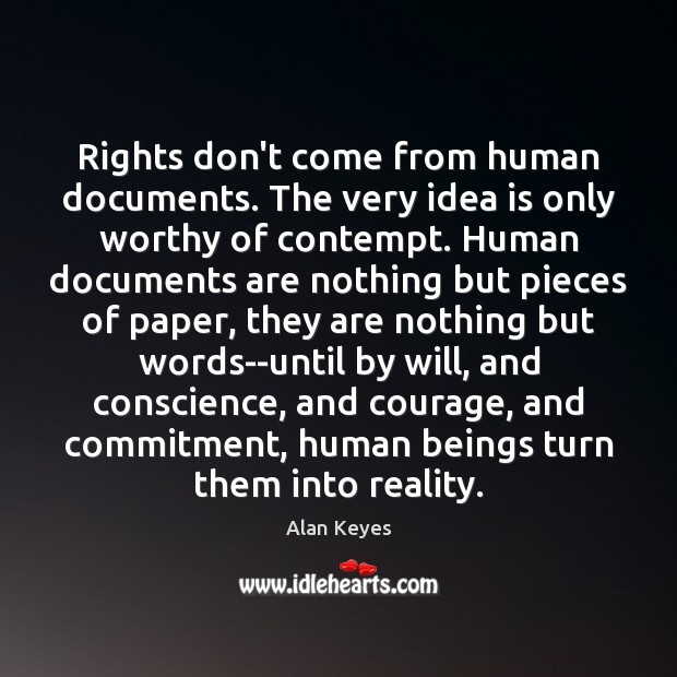 Image, Rights don't come from human documents. The very idea is only worthy