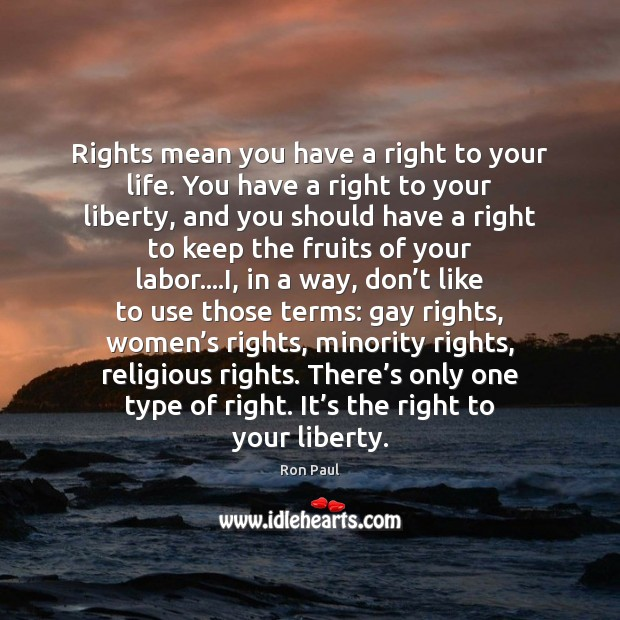 Image, Rights mean you have a right to your life. You have a