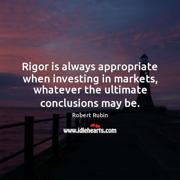 Image, Rigor is always appropriate when investing in markets, whatever the ultimate conclusions