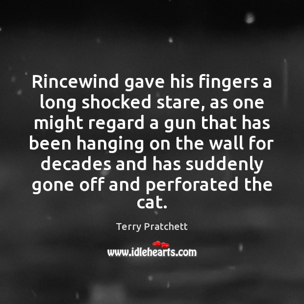 Image, Rincewind gave his fingers a long shocked stare, as one might regard