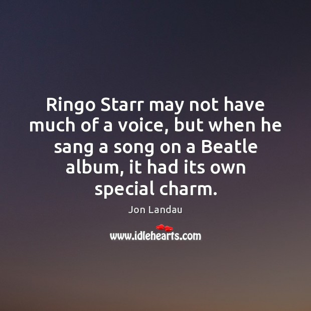 Ringo Starr may not have much of a voice, but when he Image
