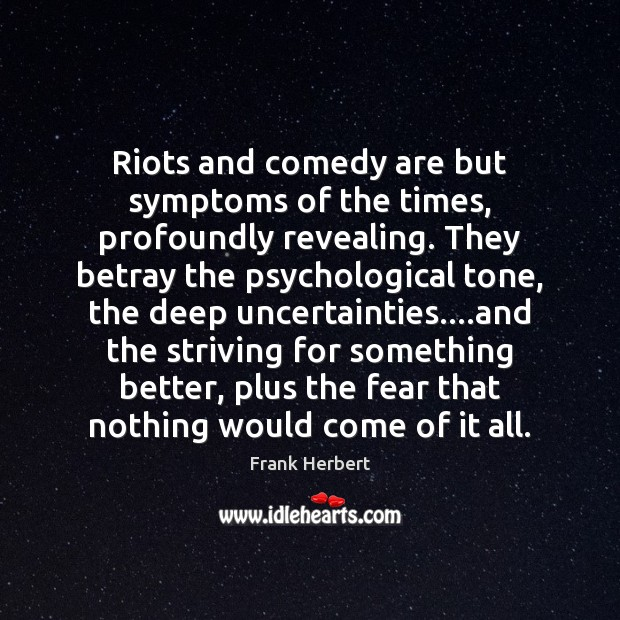Riots and comedy are but symptoms of the times, profoundly revealing. They Image