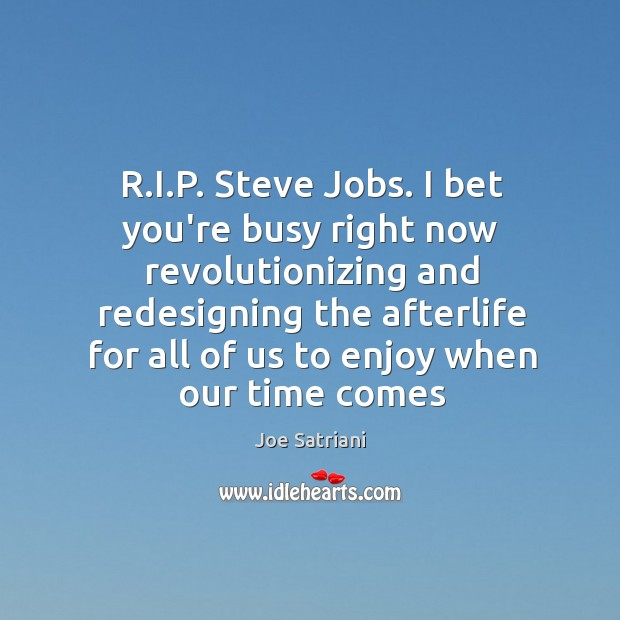 R.I.P. Steve Jobs. I bet you're busy right now revolutionizing Image
