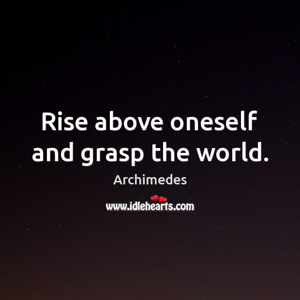 Image, Rise above oneself and grasp the world.