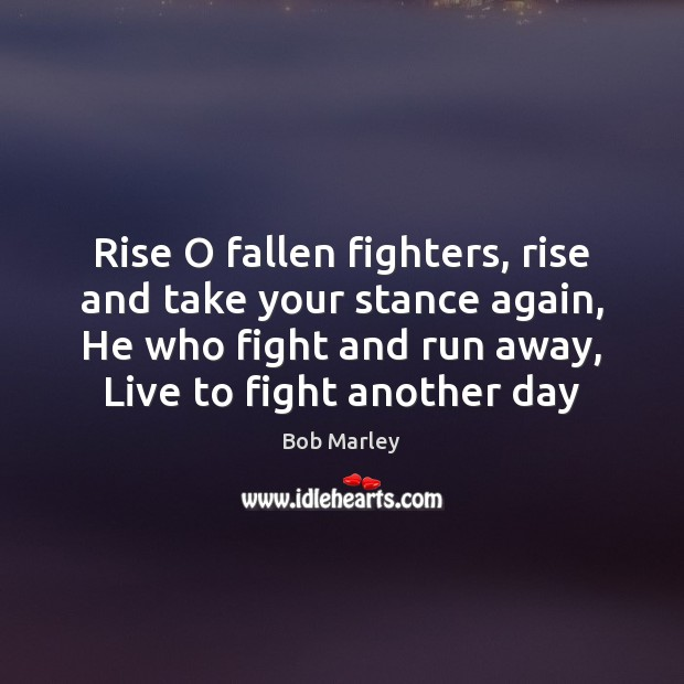 Rise O fallen fighters, rise and take your stance again, He who Image