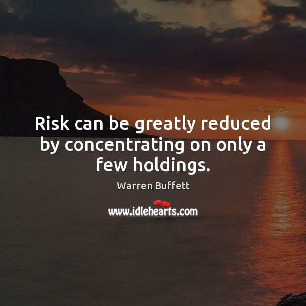 Image about Risk can be greatly reduced by concentrating on only a few holdings.