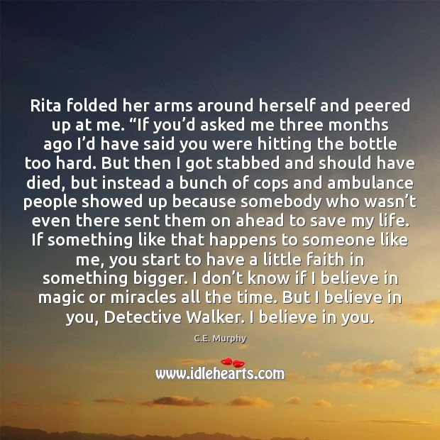 "Image, Rita folded her arms around herself and peered up at me. ""If"