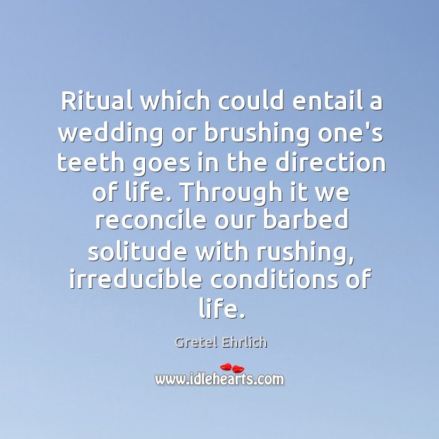Ritual which could entail a wedding or brushing one's teeth goes in Image