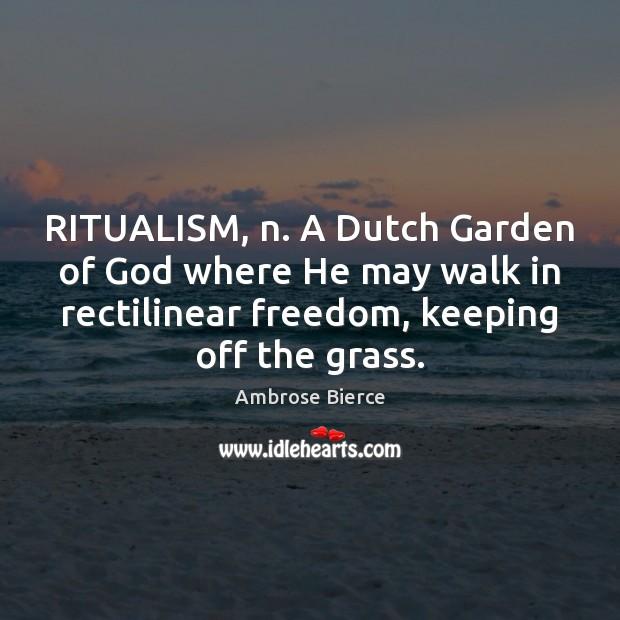 Image, RITUALISM, n. A Dutch Garden of God where He may walk in