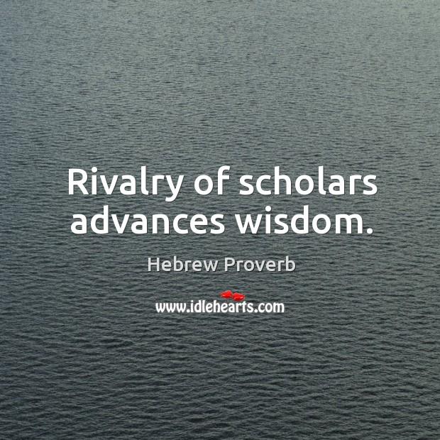 Image, Rivalry of scholars advances wisdom.