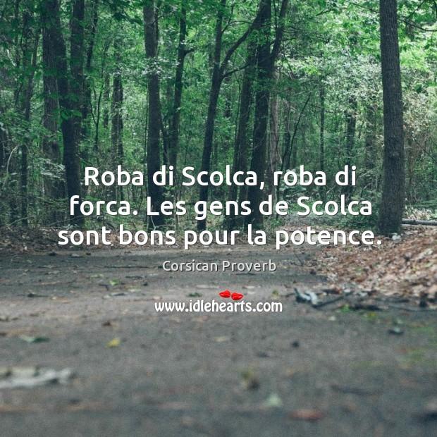 Image, Roba di scolca, roba di forca. Les gens de scolca sont bons pour la potence.