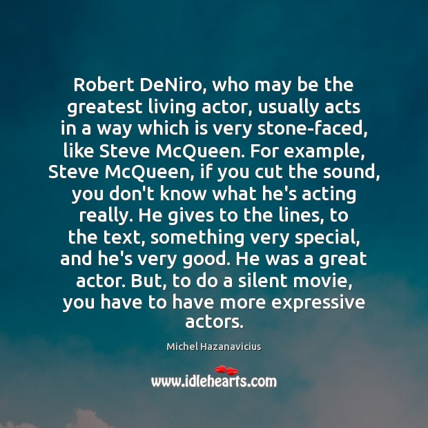 Robert DeNiro, who may be the greatest living actor, usually acts in Silent Quotes Image