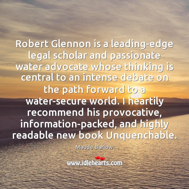 Robert Glennon is a leading-edge legal scholar and passionate water advocate whose Image