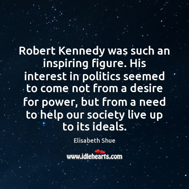 Image about Robert Kennedy was such an inspiring figure. His interest in politics seemed